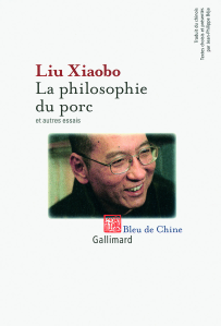Auteur : Liu Xiaobo Editeur : Bleu de Chine, Gallimard Date : 2011