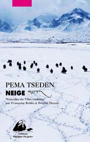 Auteur : Pema Tseden  Editeur : Editions Philippe Picquier Date : 2013